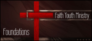 Faith Youth Ministry - Foundations